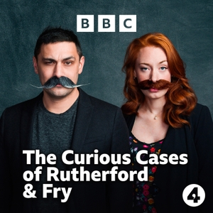 The Curious Cases of Rutherford & Fry by BBC Radio 4