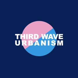 Third Wave Urbanism by Third Wave Urbanism
