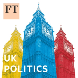 FT UK Politics by Financial Times