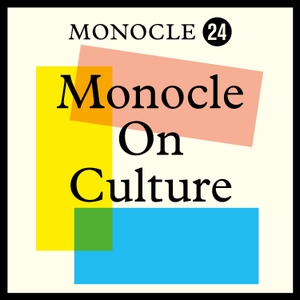 Monocle 24: Monocle on Culture by Monocle