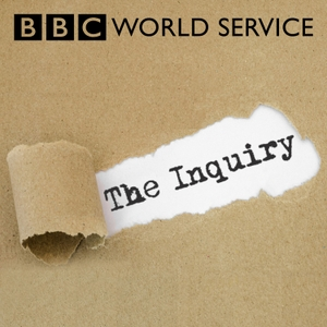 The Inquiry by BBC World Service