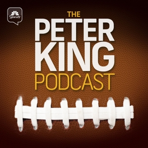 The Peter King Podcast by Peter King, NBC Sports