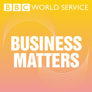 Business Matters by BBC World Service