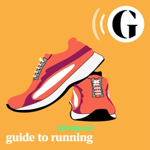 Advanced: The Guardian Guide to Running by The Guardian