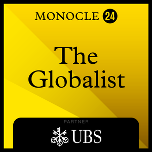 Monocle 24: The Globalist by Monocle