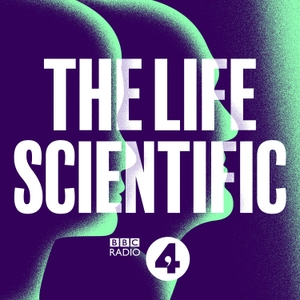 The Life Scientific by BBC Radio 4