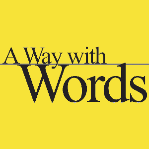 A Way with Words: language, linguistics, and callers from all over by A Way with Words