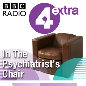 In the Psychiatrist's Chair by BBC Radio 4 Extra