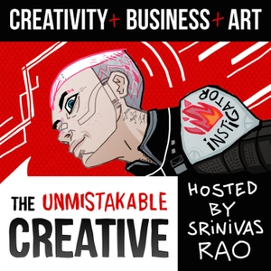 The Unmistakable Creative Podcast by Srinivas Rao