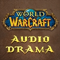 World of Warcraft: Audio Drama by Blizzard Entertainment