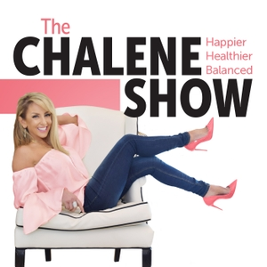 The Chalene Show | Diet, Fitness & Life Balance Podcast