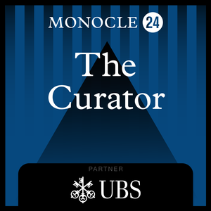Monocle 24: The Curator by Monocle