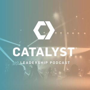 Catalyst Podcast by Catalyst Conference