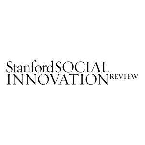 Stanford Social Innovation Review Podcast by Stanford Social Innovation Review / SSIR