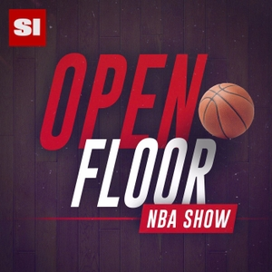 Open Floor: SI's NBA Show by Sports Illustrated