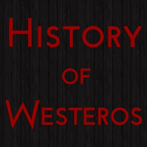 (Old Feed) History of Westeros by friggenitalian