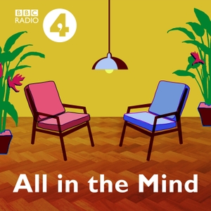 All in the Mind by BBC Radio 4