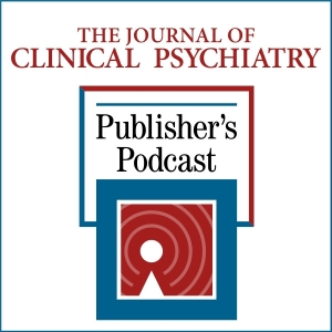 The Journal of Clinical Psychiatry Publisher's Podcast by Physicians Postgraduate Press, Inc.