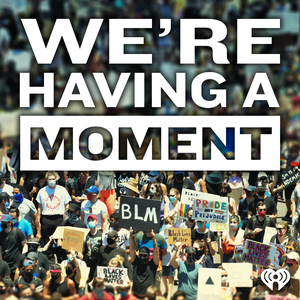 We're Having a Moment by iHeartRadio