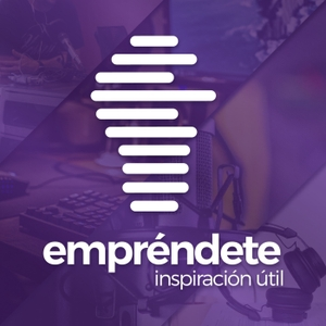 Emprendete Podcast by Naranja Media Podcasts