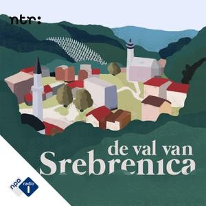 De Val van Srebrenica by NPO Radio 1 / NTR