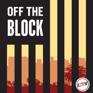 Off the Block by KCRW