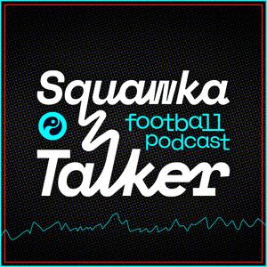 Squawka Talker Football Podcast by Squawka