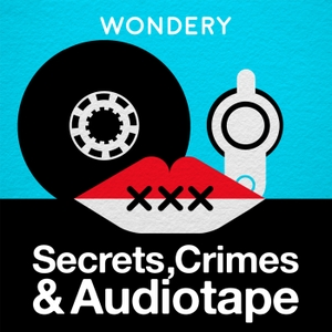Secrets, Crimes & Audiotape by Wondery