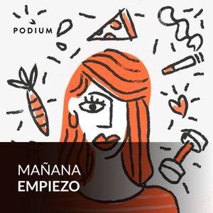 Mañana Empiezo by Podium Podcast
