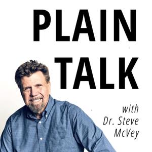 Plain Talk with Dr. Steve McVey by Dr. Steve Mcvey