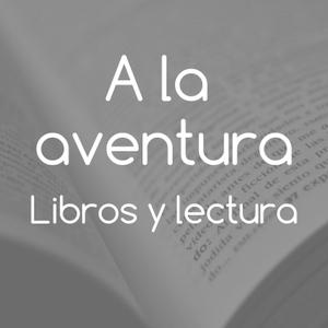 A la aventura - Libros y lectura by Bosco