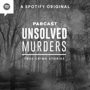 Unsolved Murders: True Crime Stories by Parcast Network