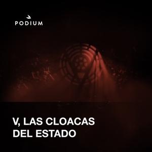 V., las cloacas del estado by Podium