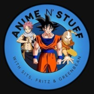 Anime N' Stuff by Anime N' Stuff Podcast