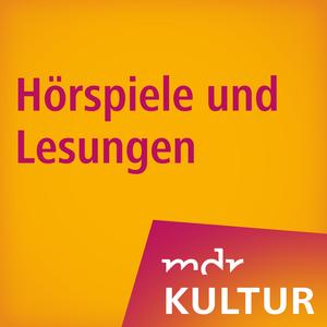 MDR KULTUR Hörspiele und Lesungen by Mitteldeutscher Rundfunk