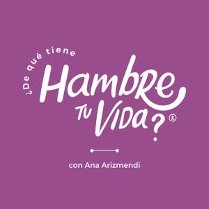 ¿De qué tiene hambre tu vida? by Ana Arizmendi