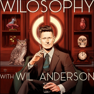 WILOSOPHY with Wil Anderson by Wil Anderson