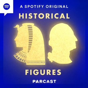 Historical Figures by Parcast Network
