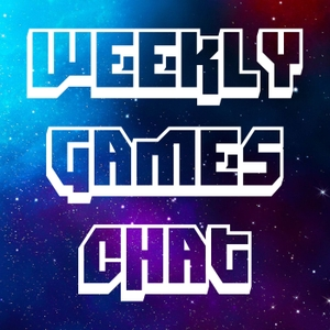 Weekly Games Chat by The HP Video Game Podcast Network