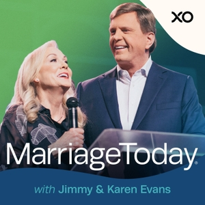 MarriageToday with Jimmy & Karen Evans by XO Podcast Network, Jimmy Evans, Karen Evans