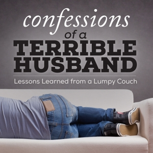 Confessions of a Terrible Husband with Nick Pavlidis by Nick Pavlidis