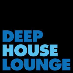 DEEP HOUSE LOUNGE - EXCLUSIVE DEEP HOUSE MUSIC PODCAST by deephouselounge: exclusive house music podcast