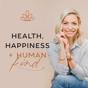 Health, Happiness & Human Kind by Steph Lowe
