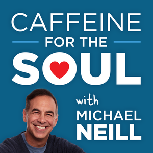 Caffeine for the Soul with Michael Neill by Michael Neill