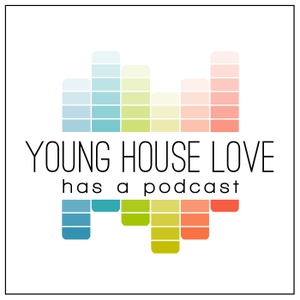 Young House Love Has A Podcast by Sherry & John Petersik