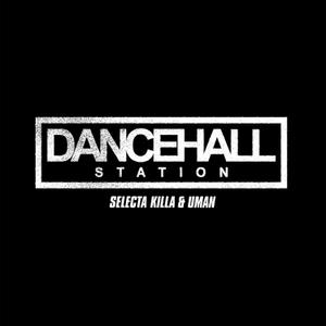 SELECTA KILLA & UMAN - DANCEHALL STATION RADIOSHOW by Selecta Killa