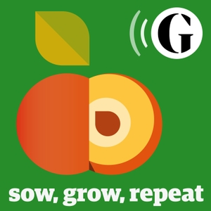 Sow, Grow, Repeat by The Guardian