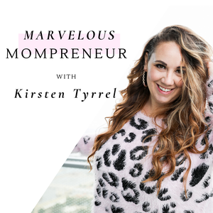 The Marvelous Moms Podcast with Kirsten Tyrrel