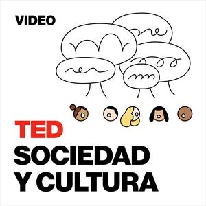 TEDTalks Sociedad y Cultura by TED