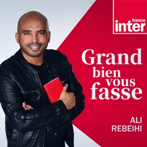 Grand bien vous fasse ! by France Inter